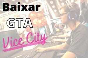 jogador fazendo download do gta vice city no pc